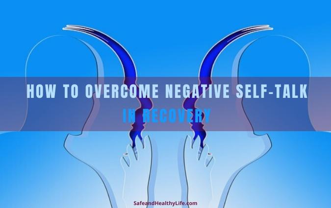 Overcome Negative Self-Talk in Recovery