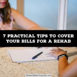 7 Practical Tips To Cover Your Bills For A Rehab