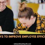 5 Ways to Improve Employee Efficiency