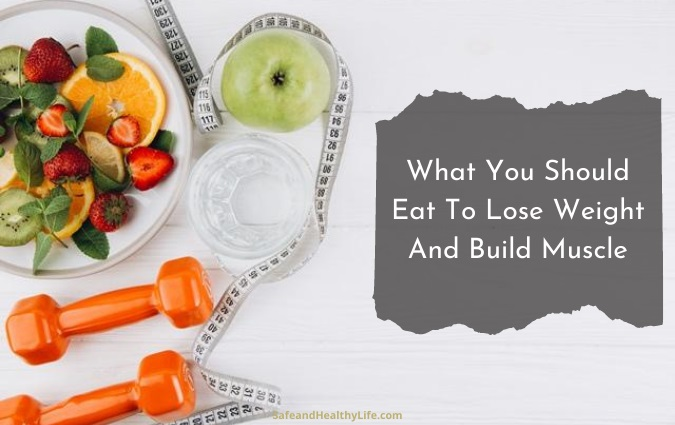 Lose Weight And Build Muscle