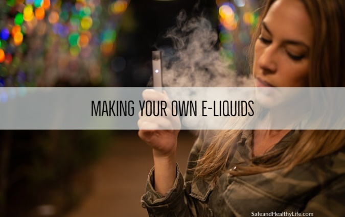 Making Your Own E-Liquids