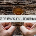 What Are The Dangers Of Self Detox From Alcohol