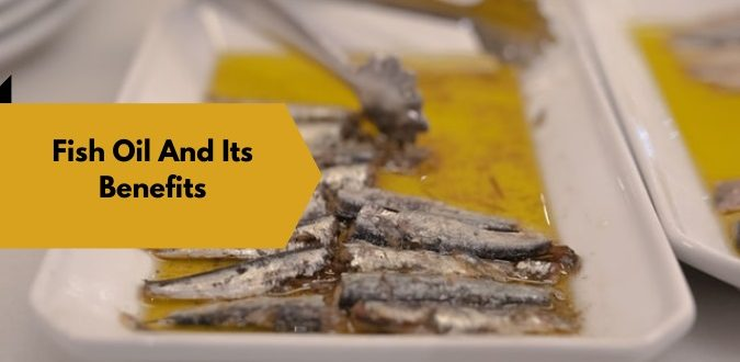 Fish Oil And Its Benefits