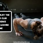 How To Enjoy The Health Club Experience Without Leaving Home