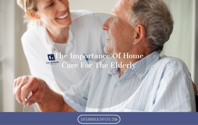 Importance Of Home Care For The Elderly