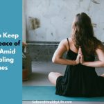 How to Keep Your Peace of Mind Amid Troubling Times