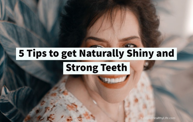 Shiny and Strong Teeth