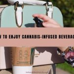 How to Enjoy Cannabis-Infused Beverages?
