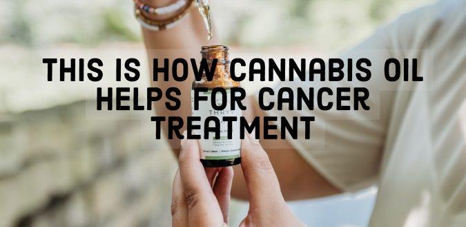 Cannabis Oil Helps for Cancer Treatment