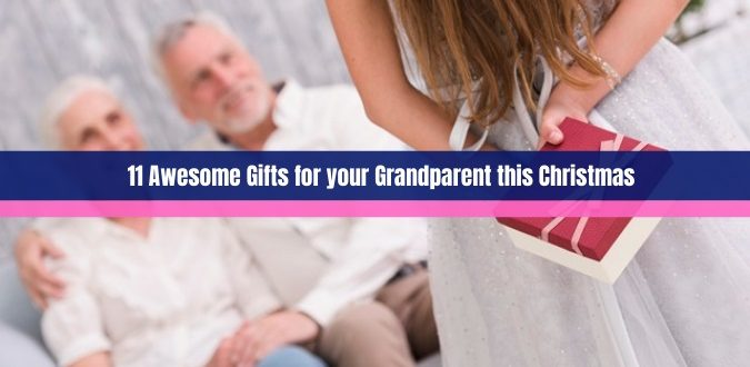 Gifts for your Grandparent this Christmas