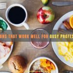 Meal Plans That Work Well for Busy Professionals