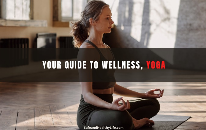 Your Guide To Wellness, Yoga