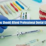 Why You Should Attend Professional Dental Courses