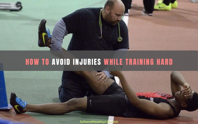Avoid Injuries While Training Hard
