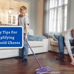4 Easy Tips For Simplifying Household Chores