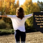 5 Nutritionists Tips to Improve Your Immunity and Reduce Stress