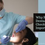 Why Regular Dental Checkups Are Important