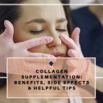 Collagen Supplementation: Benefits, Side Effects & Helpful Tips