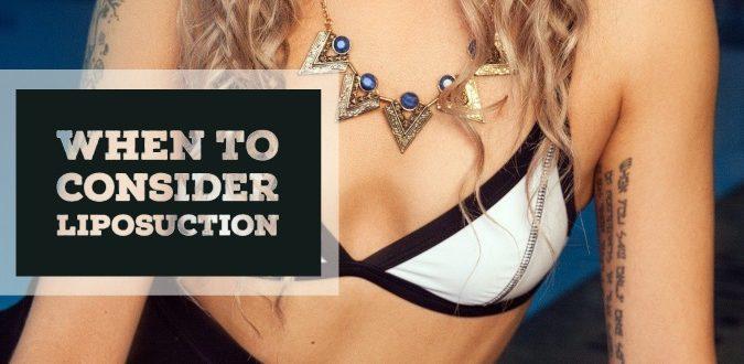 Consider Liposuction