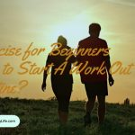 Exercise for Beginners   How to Start A Work Out Routine?