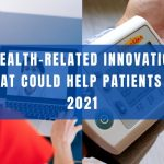 5 Health-Related Innovations that Could Help Patients in 2021