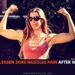 How to Lessen Sore Muscles Pain After Workout