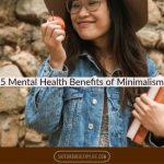 5 Mental Health Benefits of Minimalism