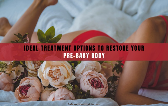 Restore Your Pre-Baby Body
