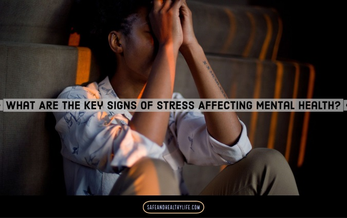 Signs of Stress Affecting Mental Health