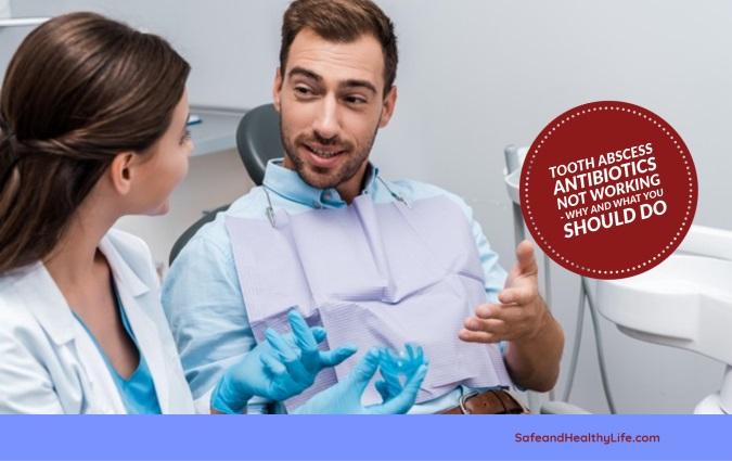 Tooth Abscess Antibiotics Not Working