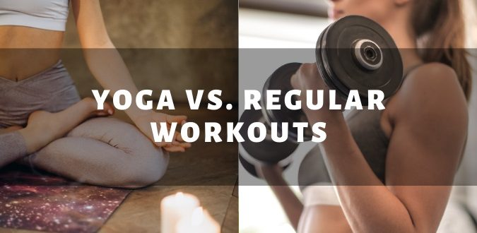 Yoga vs. Regular Workouts