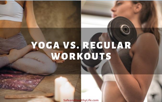 Yoga vs. Regular Workouts