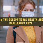 COVID-19 & the Occupational Health and Safety Challenges 2021