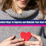 6 Excellent Ways To Improve and Maintain Your Heart Health