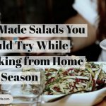 Pre-Made Salads You Should Try While Working from Home This Season