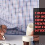 5 Reasons Why You Should Order your Prescription Meds from Outside the US