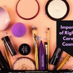 Importance of Right Skin Care and Cosmetics