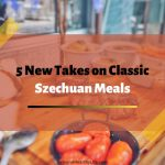 5 New Takes on Classic Szechuan Meals