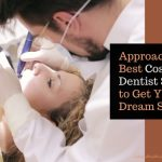 Approach the Best Cosmetic Dentist Sydney to Get Your Dream Smile