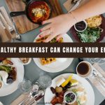 How A Healthy Breakfast Can Change Your Entire Day
