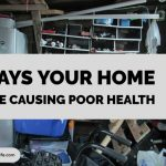 9 Ways Your Home May Be Causing Poor Health