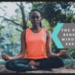 The Physical Benefits of Mindfulness Exercises