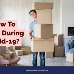 How To Move During Covid-19?