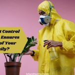 How Pest Control Adelaide Ensures Safety of Your Family?