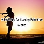 9 Best Tips for Staying Pain-Free in 2021