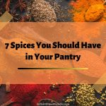 7 Spices You Should Have in Your Pantry