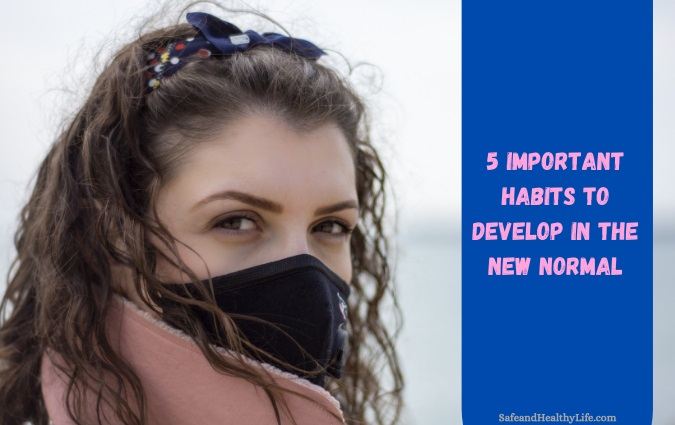 Habits to Develop in the New Normal