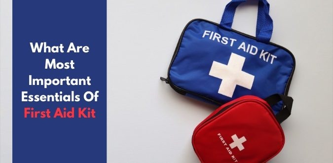 Important Essentials Of First Aid Kit