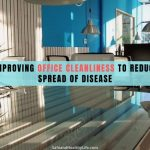 Improving Office Cleanliness to Reduce Spread of Disease