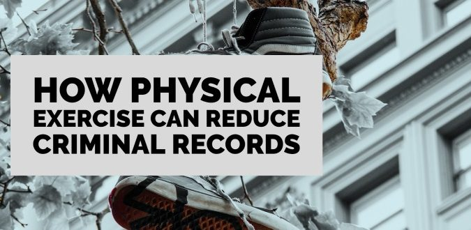 Physical Exercise Can Reduce Criminal Records